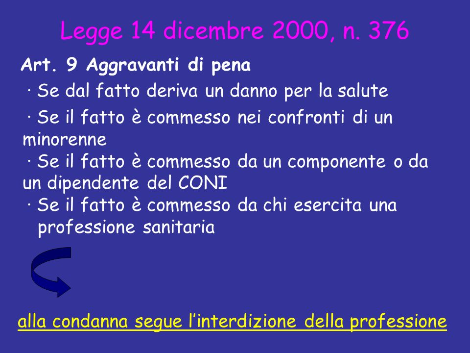 Legge 14 dicembre 2000, n. 376 Art. 9 Aggravanti di pena