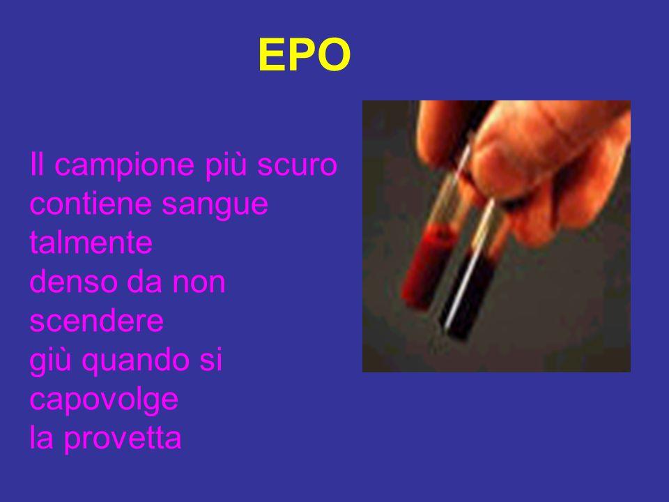 EPO Il campione più scuro contiene sangue talmente