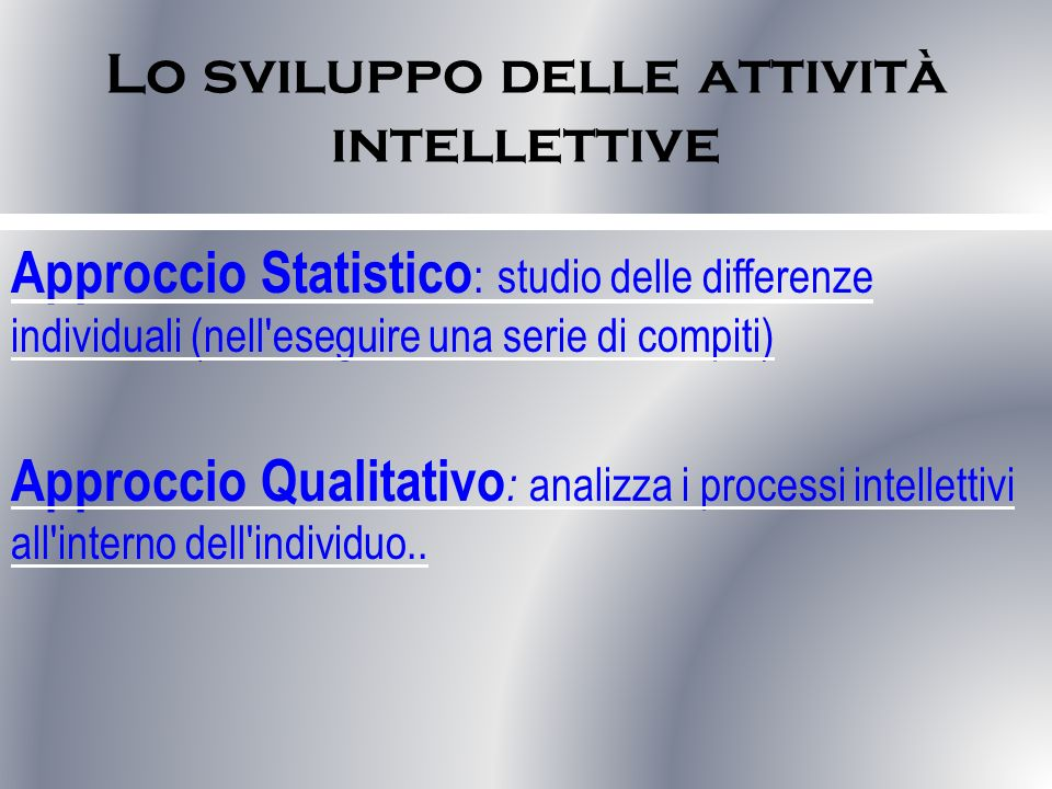 Lo sviluppo delle attività intellettive