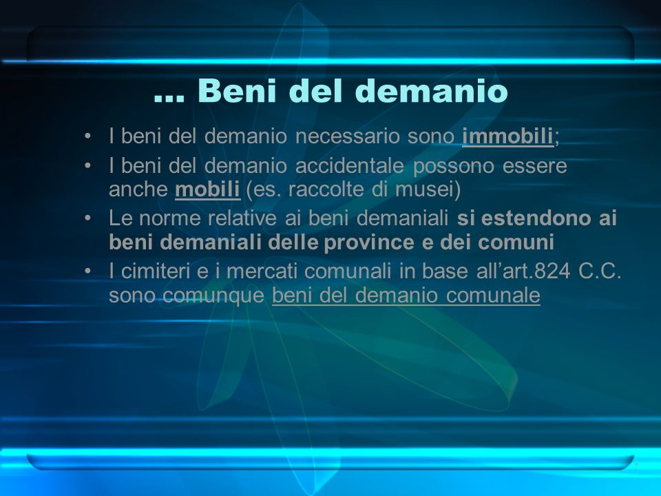 … Beni del demanio I beni del demanio necessario sono immobili;