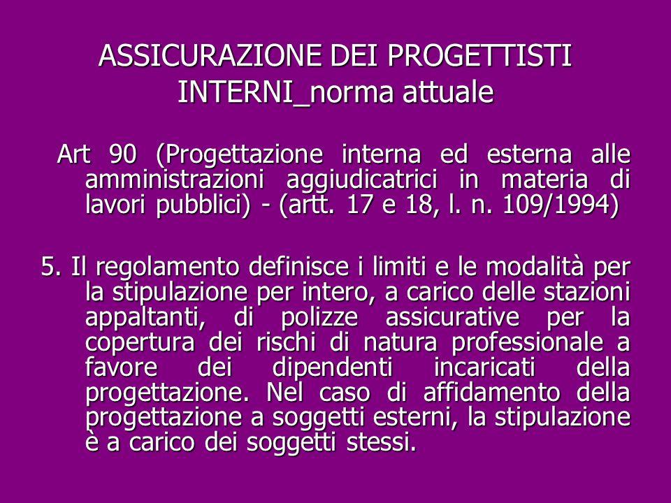 ASSICURAZIONE DEI PROGETTISTI INTERNI_norma attuale