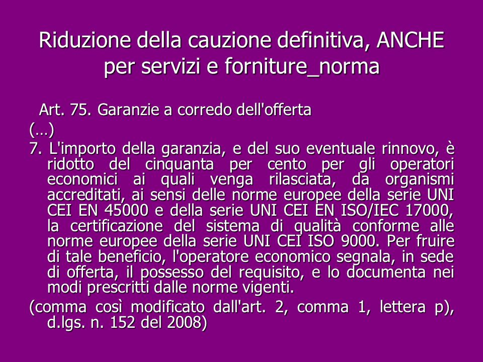 Riduzione della cauzione definitiva, ANCHE per servizi e forniture_norma