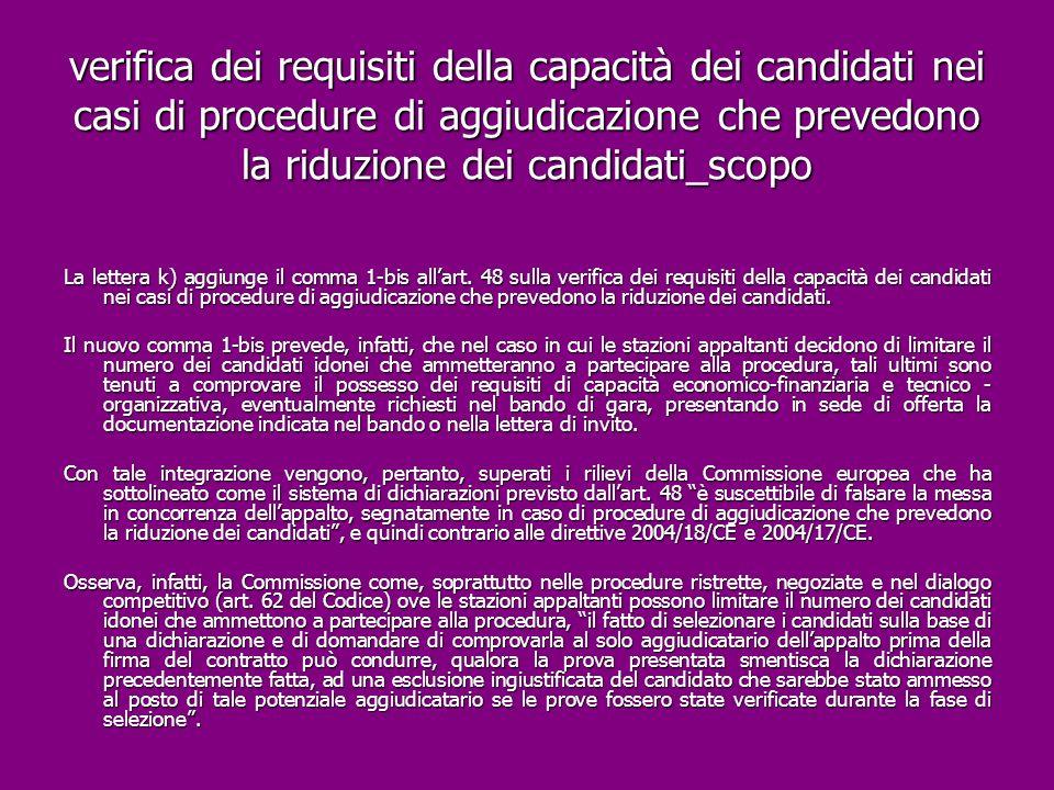 verifica dei requisiti della capacità dei candidati nei casi di procedure di aggiudicazione che prevedono la riduzione dei candidati_scopo