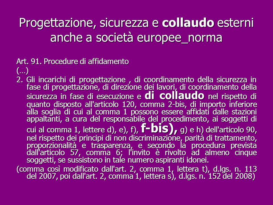 Progettazione, sicurezza e collaudo esterni anche a società europee_norma
