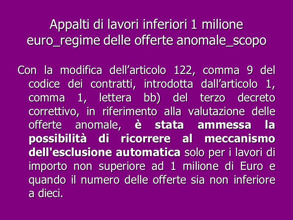 Appalti di lavori inferiori 1 milione euro_regime delle offerte anomale_scopo