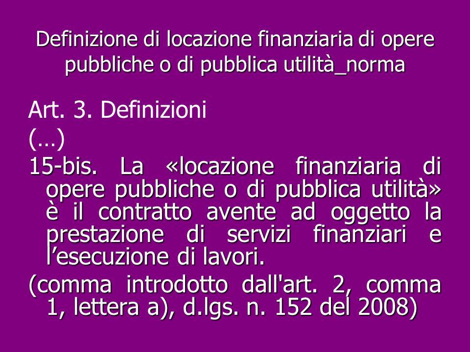 Definizione di locazione finanziaria di opere pubbliche o di pubblica utilità_norma