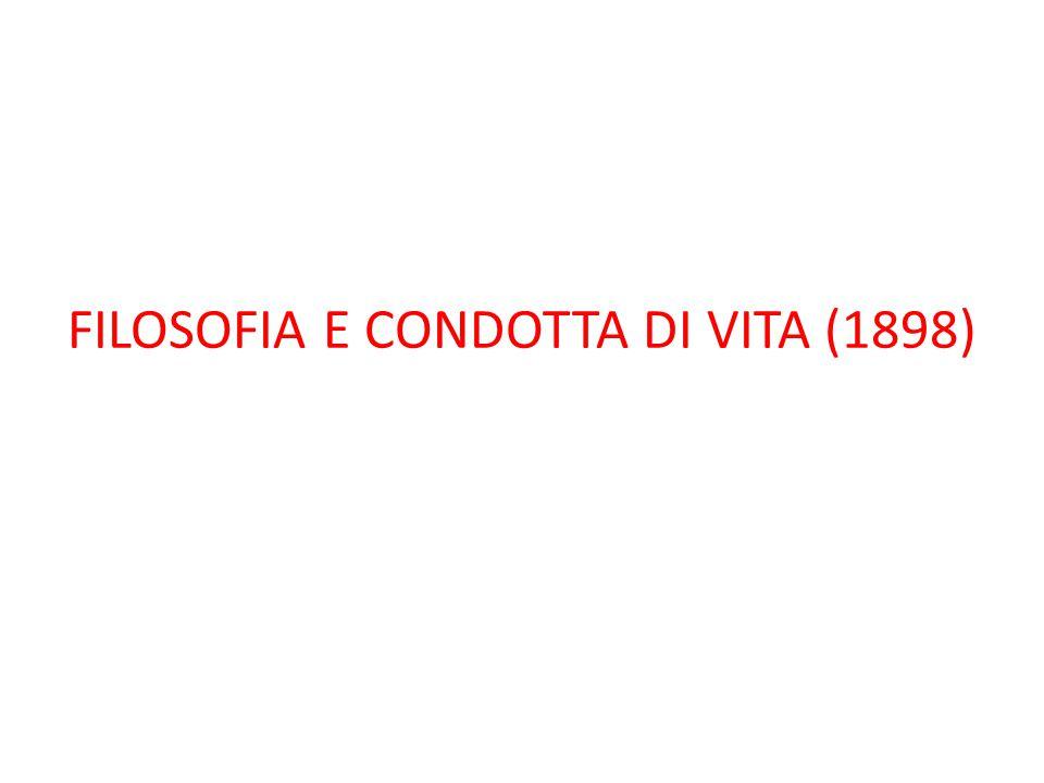 FILOSOFIA E CONDOTTA DI VITA (1898)