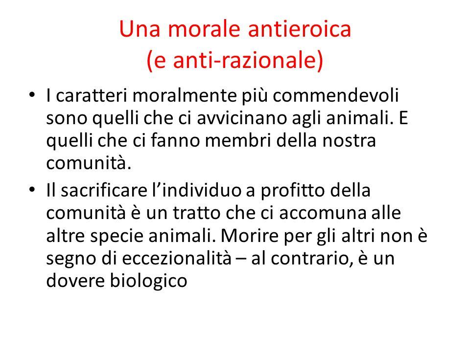Una morale antieroica (e anti-razionale)