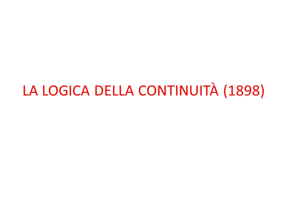 LA LOGICA DELLA CONTINUITÀ (1898)