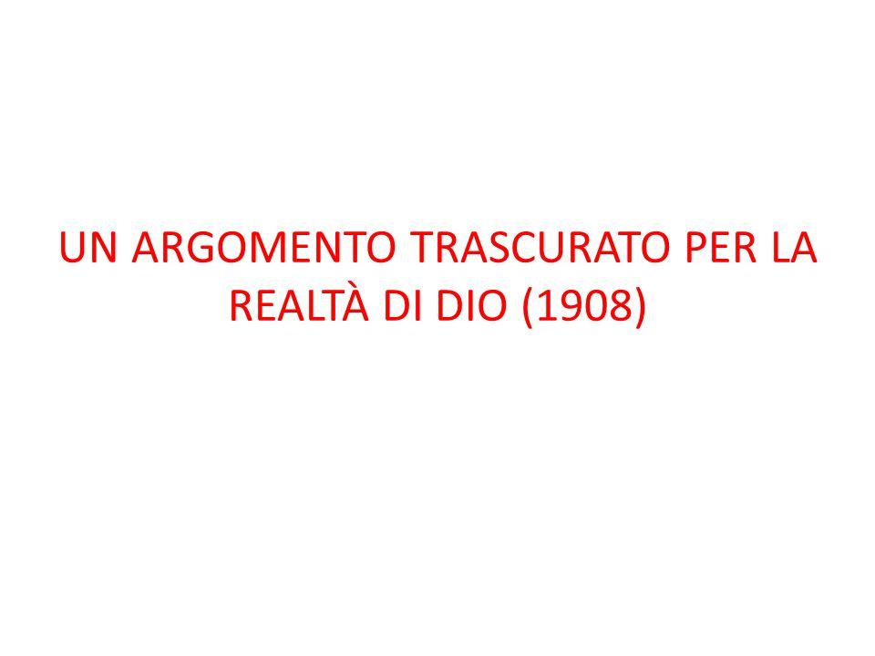 UN ARGOMENTO TRASCURATO PER LA REALTÀ DI DIO (1908)