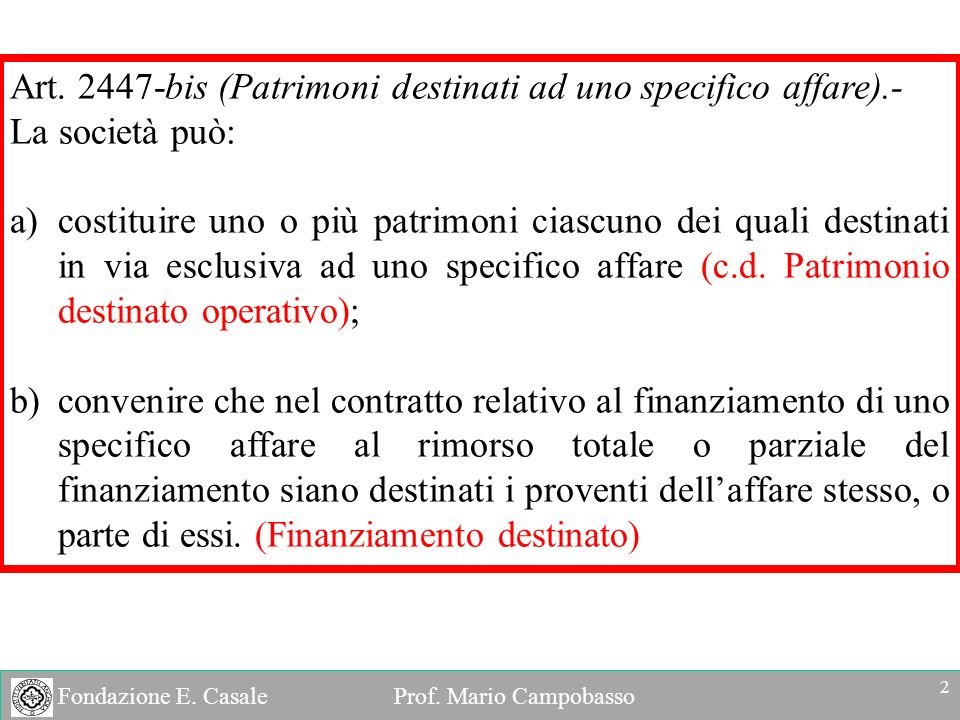 Art. 2447-bis (Patrimoni destinati ad uno specifico affare).-