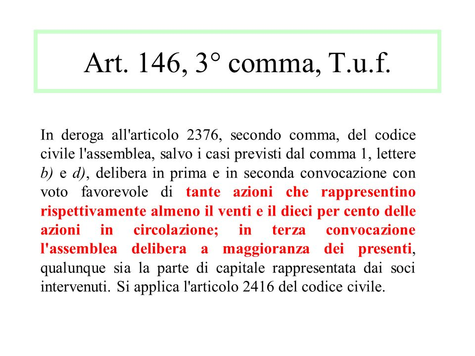 Art. 146, 3° comma, T.u.f.