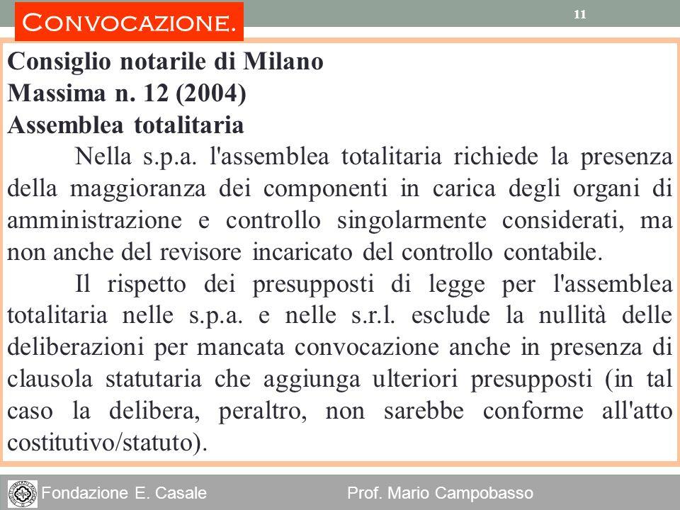 Convocazione. Consiglio notarile di Milano. Massima n. 12 (2004) Assemblea totalitaria.