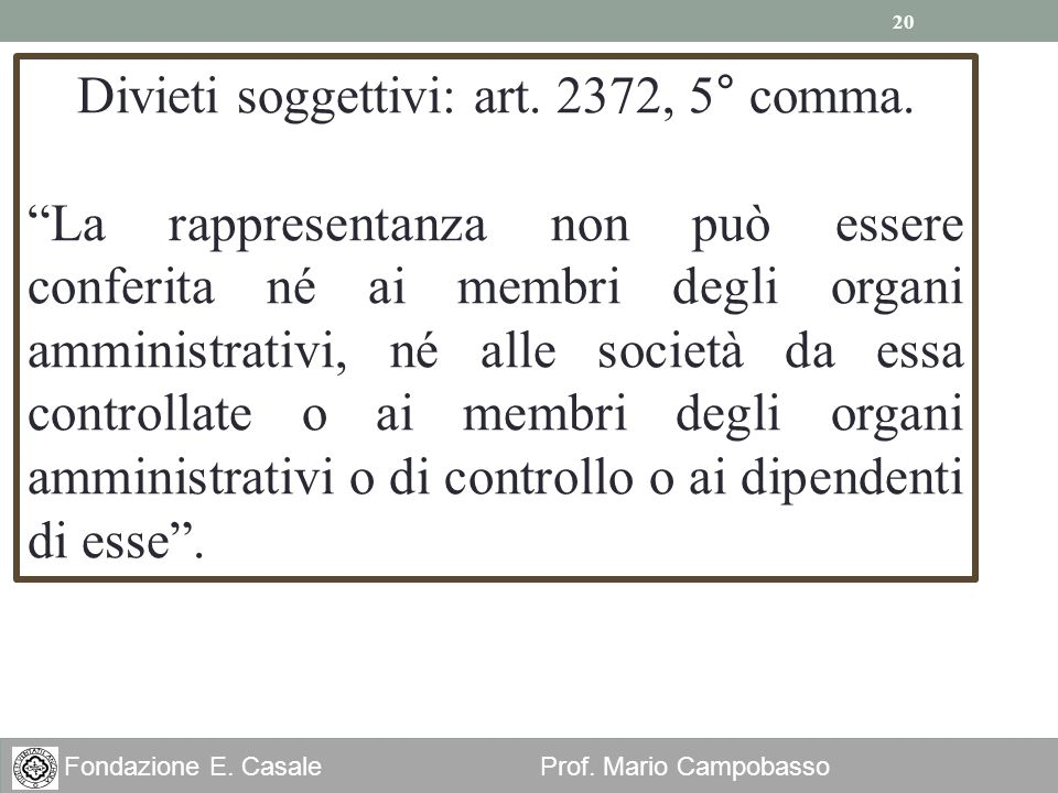 Divieti soggettivi: art. 2372, 5° comma.