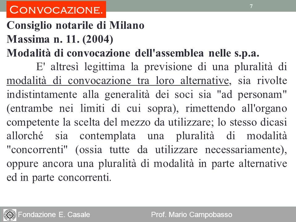 Convocazione. Consiglio notarile di Milano. Massima n. 11. (2004) Modalità di convocazione dell assemblea nelle s.p.a.