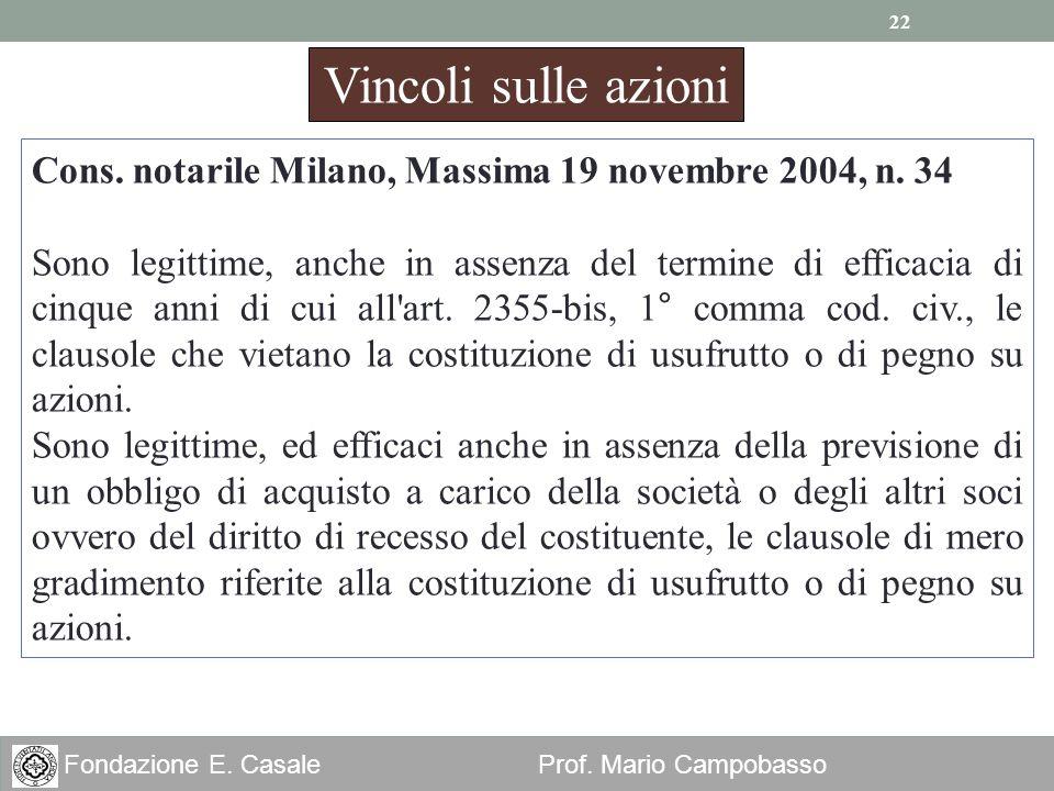 Vincoli sulle azioni Cons. notarile Milano, Massima 19 novembre 2004, n. 34.