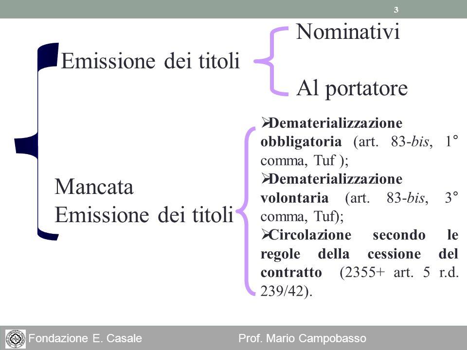 Nominativi Emissione dei titoli Al portatore Mancata