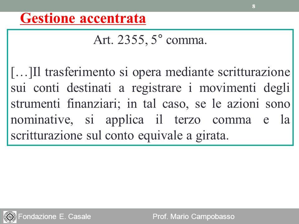 Gestione accentrata Art. 2355, 5° comma.