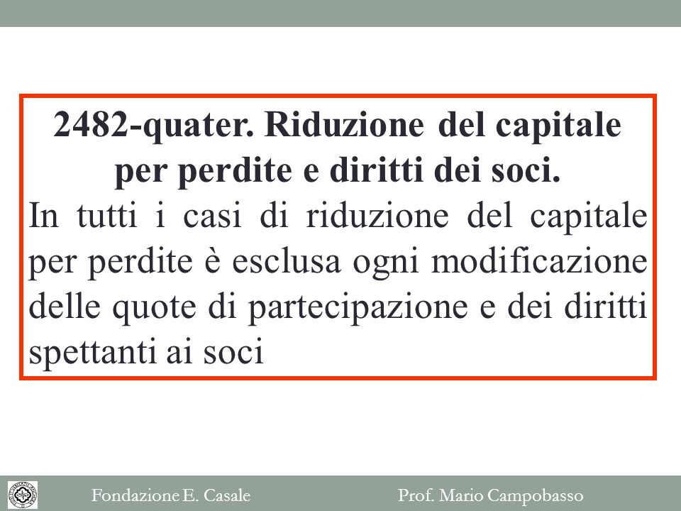 2482-quater. Riduzione del capitale per perdite e diritti dei soci.