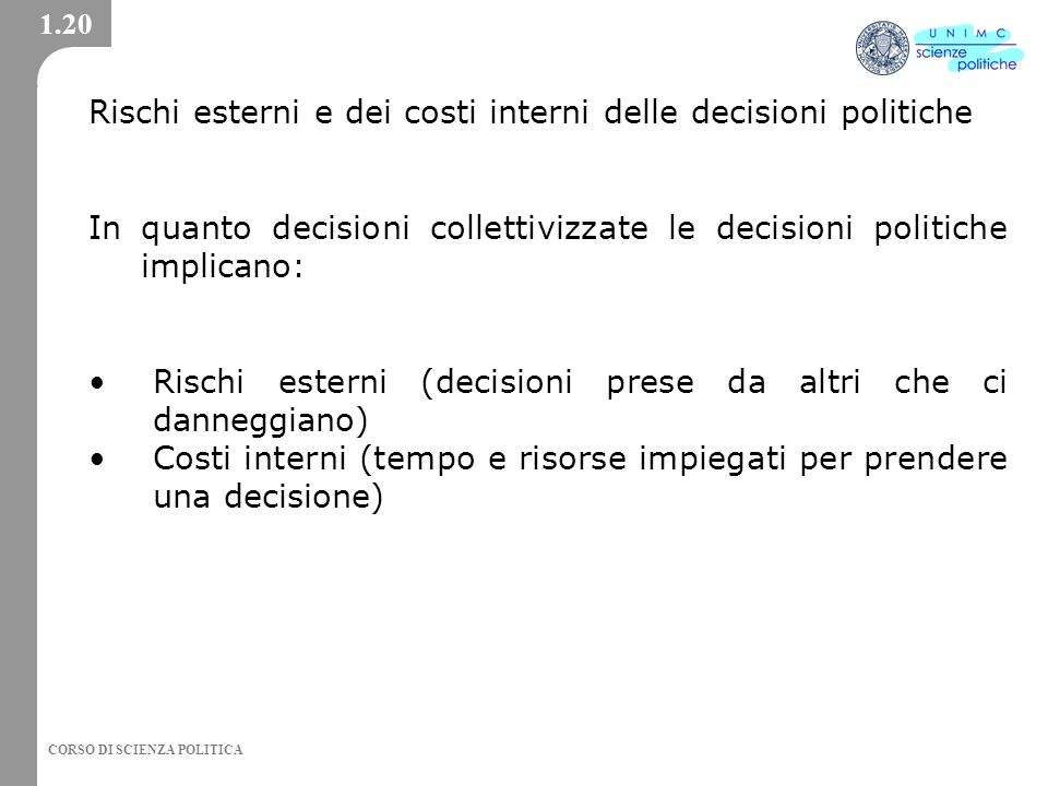 Rischi esterni e dei costi interni delle decisioni politiche