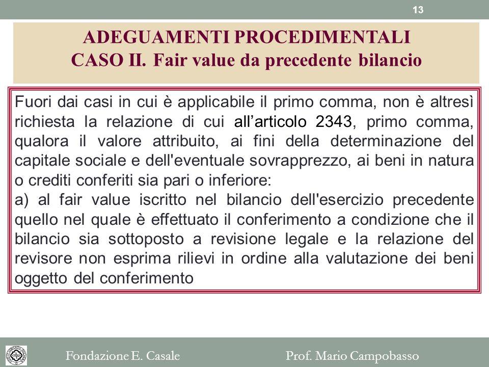 ADEGUAMENTI PROCEDIMENTALI CASO II. Fair value da precedente bilancio