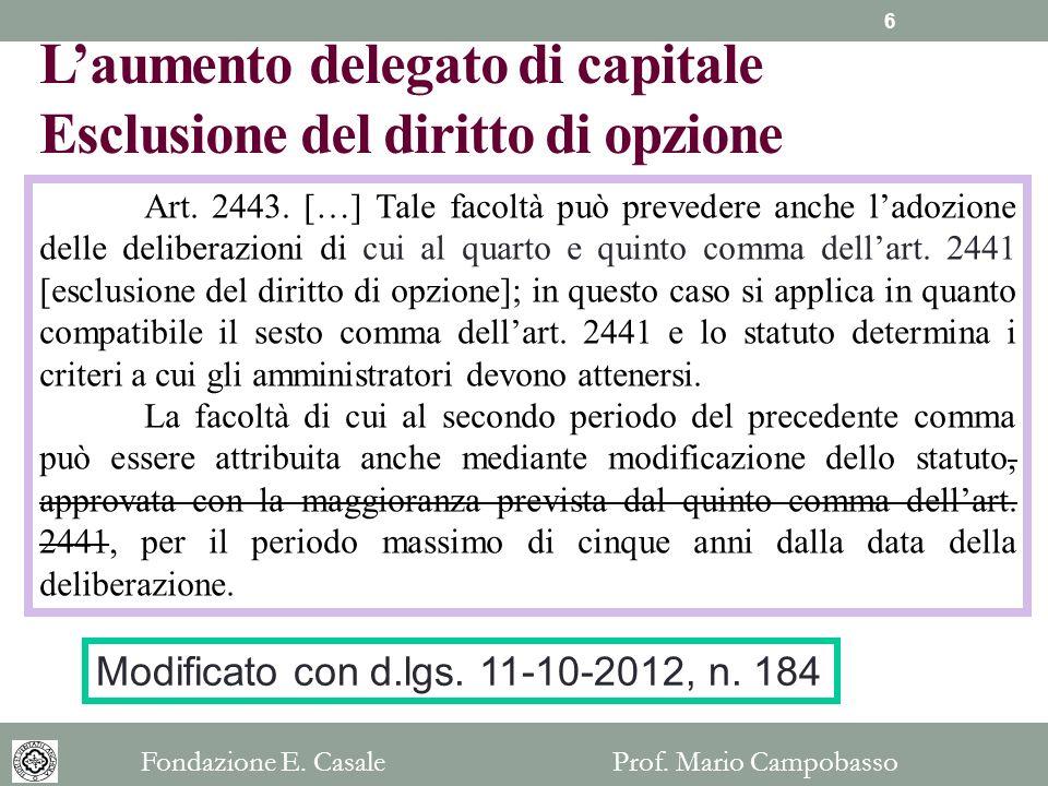 L'aumento delegato di capitale Esclusione del diritto di opzione