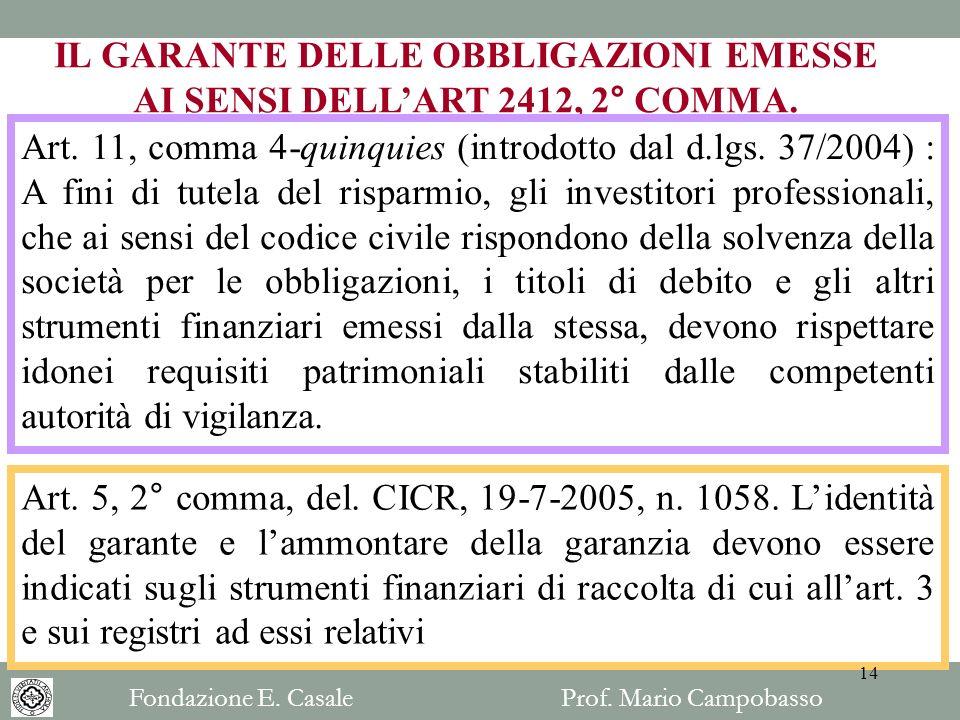 IL GARANTE DELLE OBBLIGAZIONI EMESSE AI SENSI DELL'ART 2412, 2° COMMA.