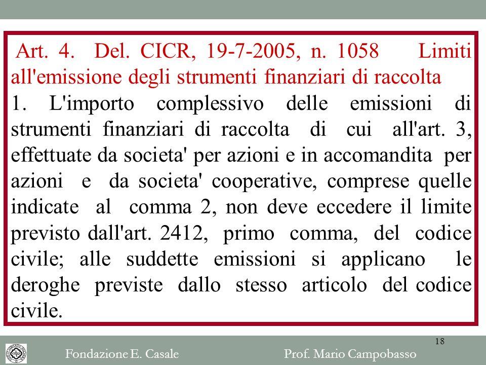 Art. 4. Del. CICR, 19-7-2005, n. 1058 Limiti all emissione degli strumenti finanziari di raccolta