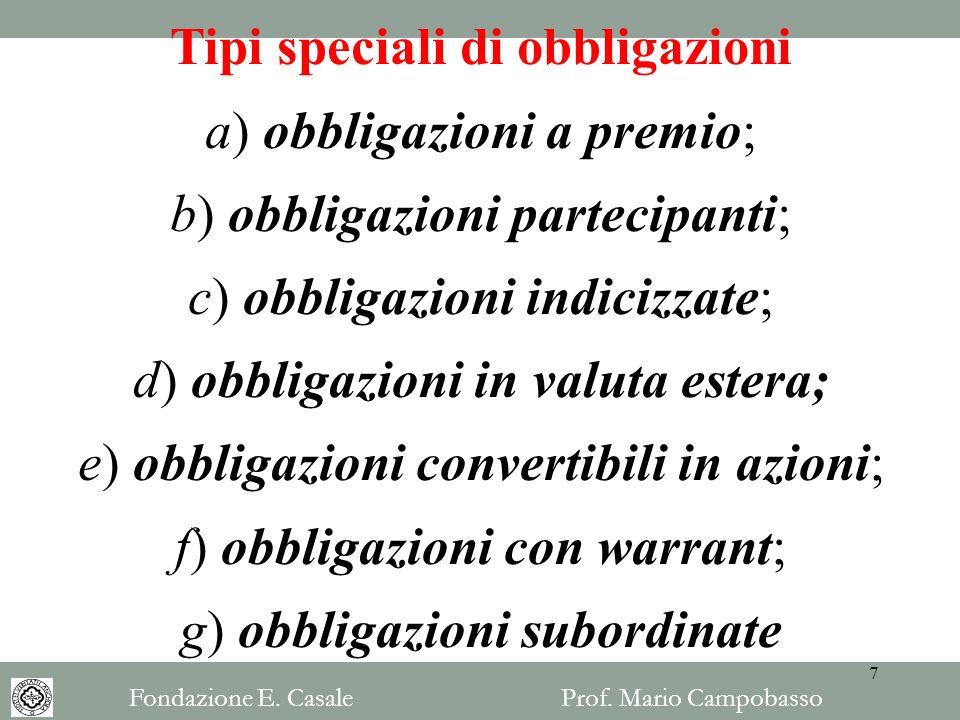 Tipi speciali di obbligazioni a) obbligazioni a premio;