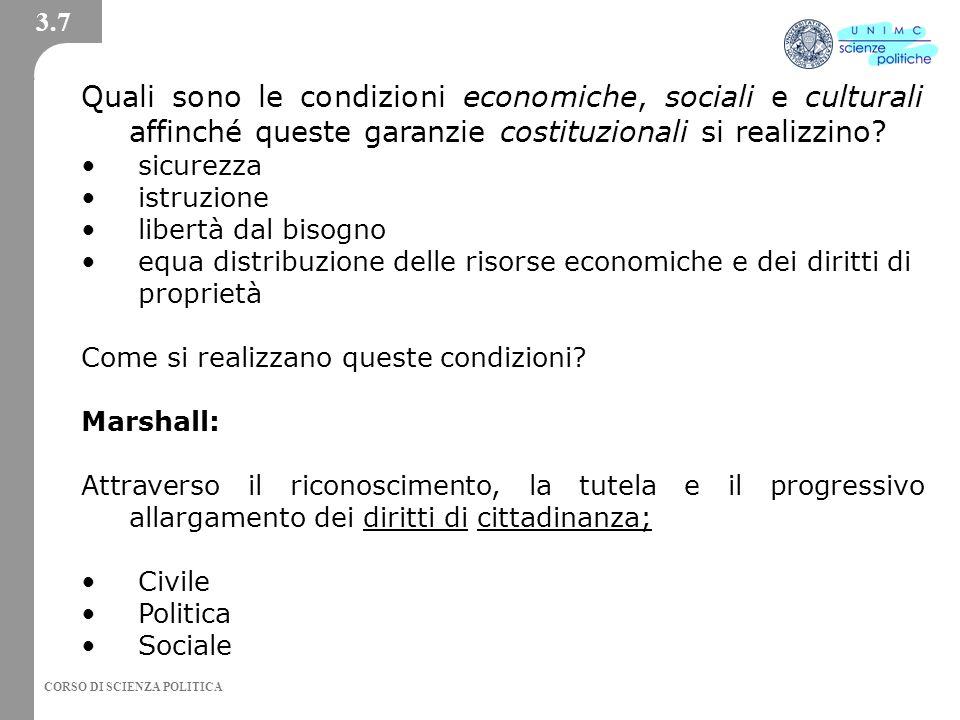 3.7 Quali sono le condizioni economiche, sociali e culturali affinché queste garanzie costituzionali si realizzino
