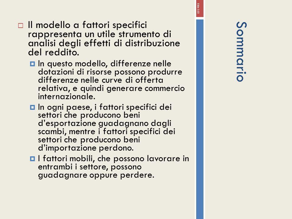 Il modello a fattori specifici rappresenta un utile strumento di analisi degli effetti di distribuzione del reddito.
