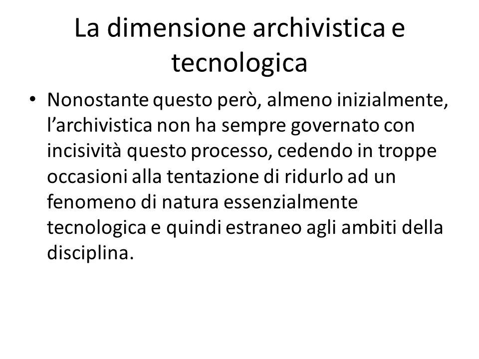 La dimensione archivistica e tecnologica