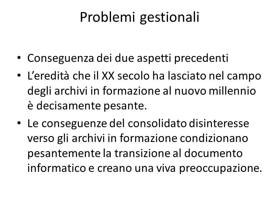 Problemi gestionali Conseguenza dei due aspetti precedenti