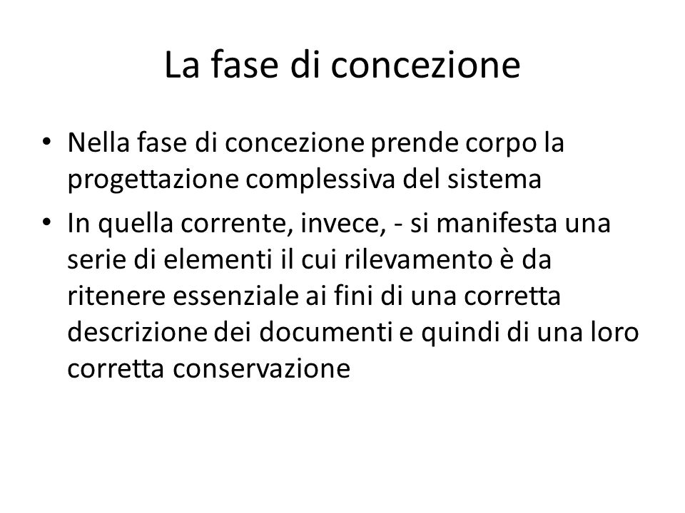 La fase di concezione Nella fase di concezione prende corpo la progettazione complessiva del sistema.