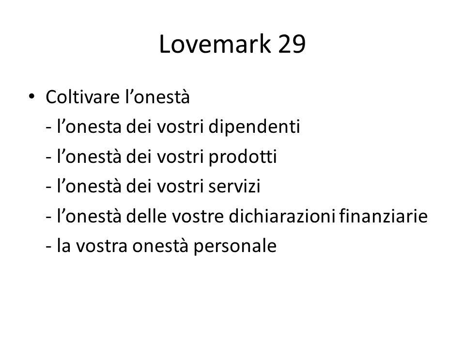 Lovemark 29 Coltivare l'onestà - l'onesta dei vostri dipendenti
