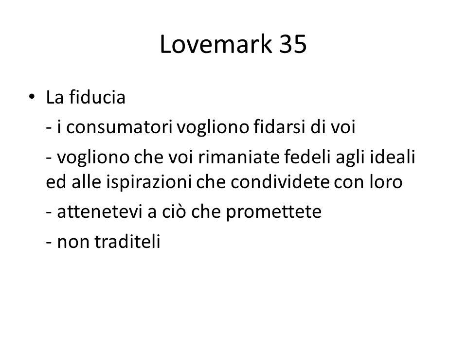 Lovemark 35 La fiducia - i consumatori vogliono fidarsi di voi