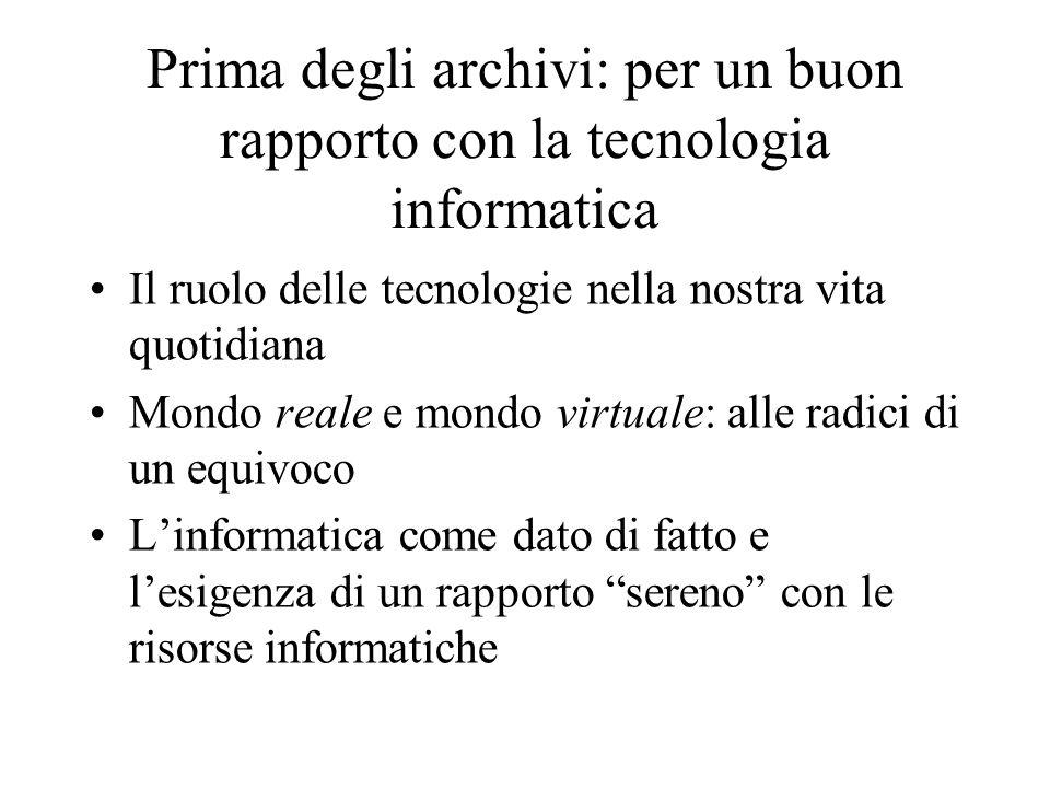 Prima degli archivi: per un buon rapporto con la tecnologia informatica
