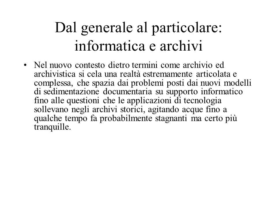 Dal generale al particolare: informatica e archivi