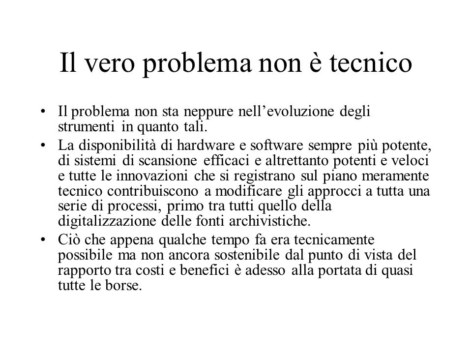 Il vero problema non è tecnico