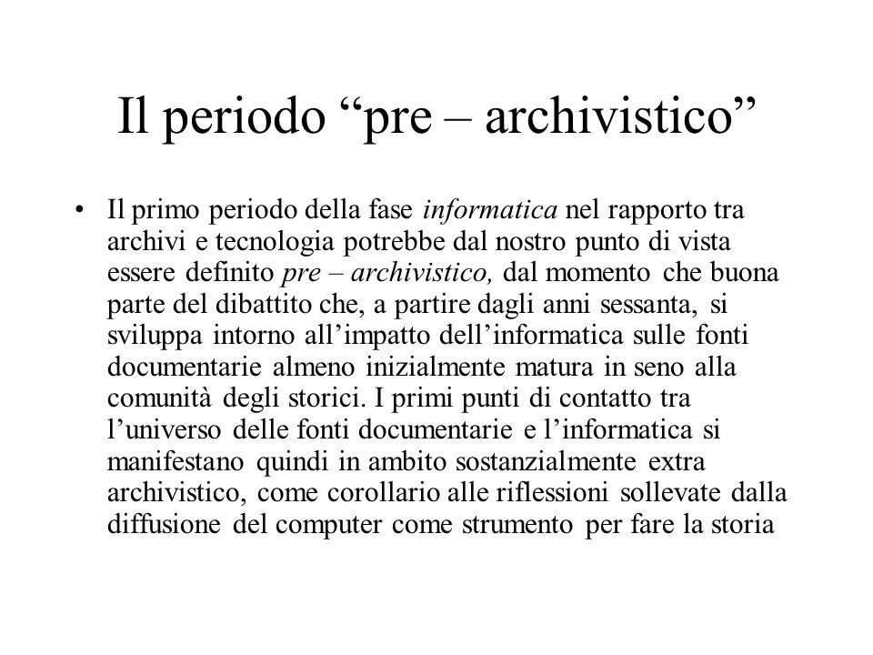 Il periodo pre – archivistico