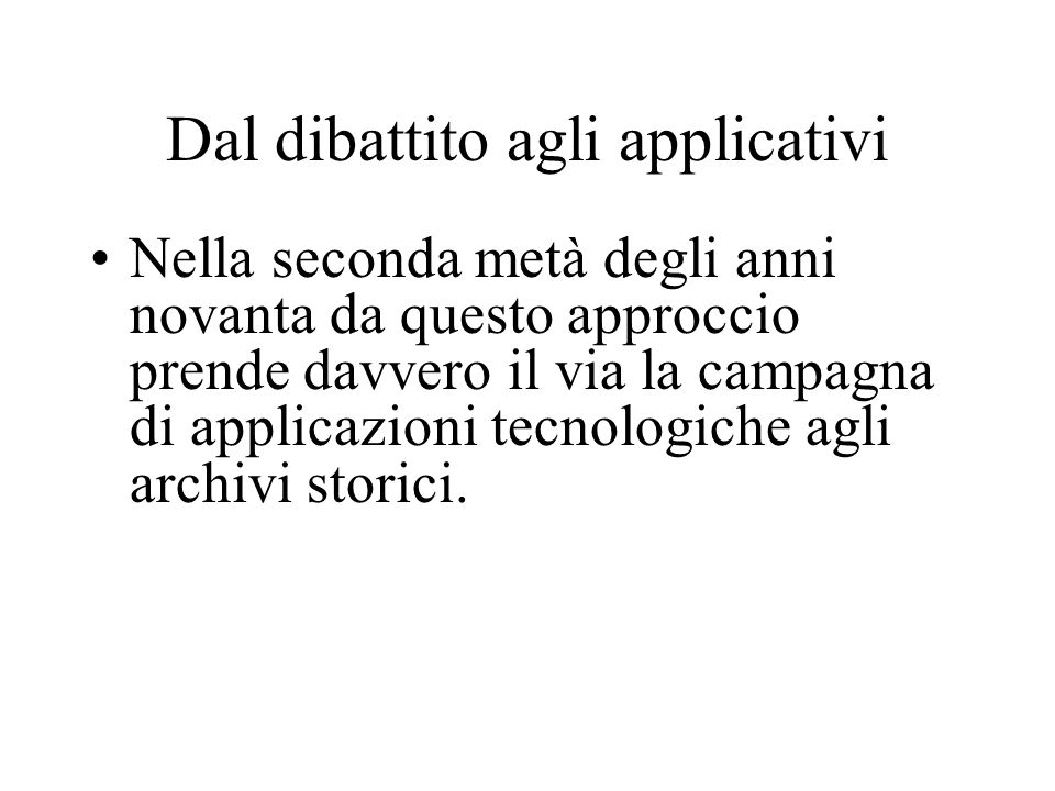 Dal dibattito agli applicativi