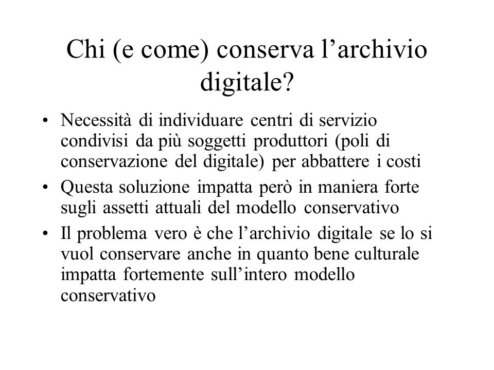 Chi (e come) conserva l'archivio digitale