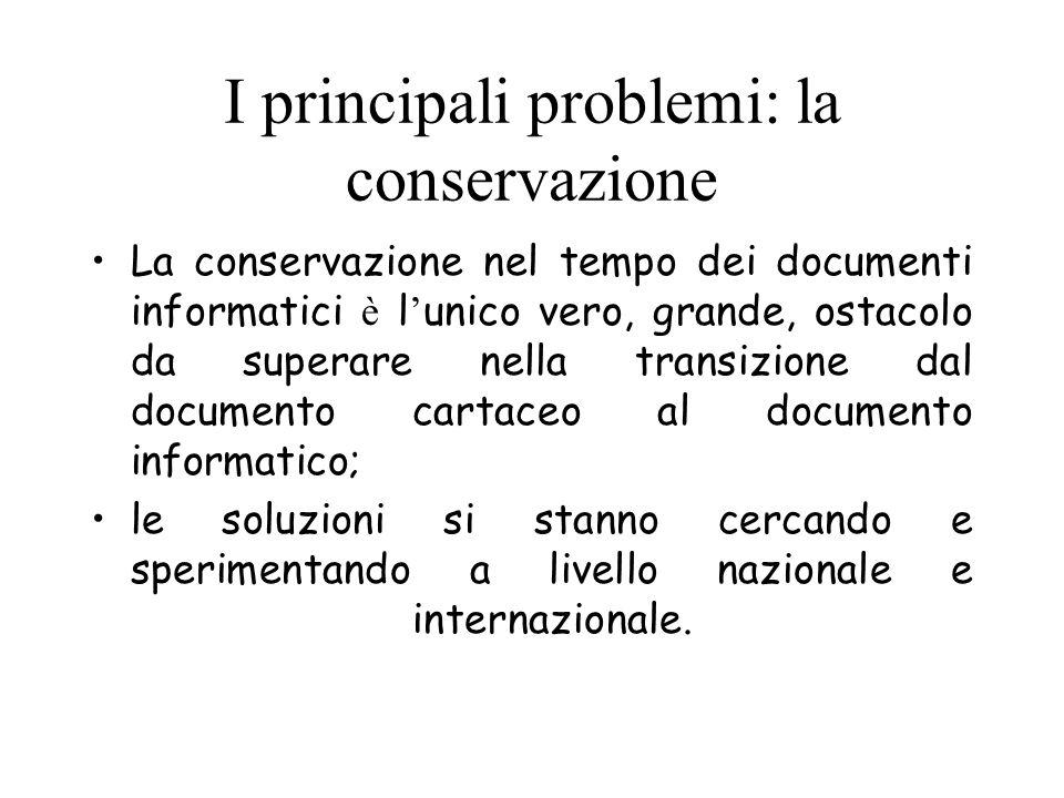 I principali problemi: la conservazione