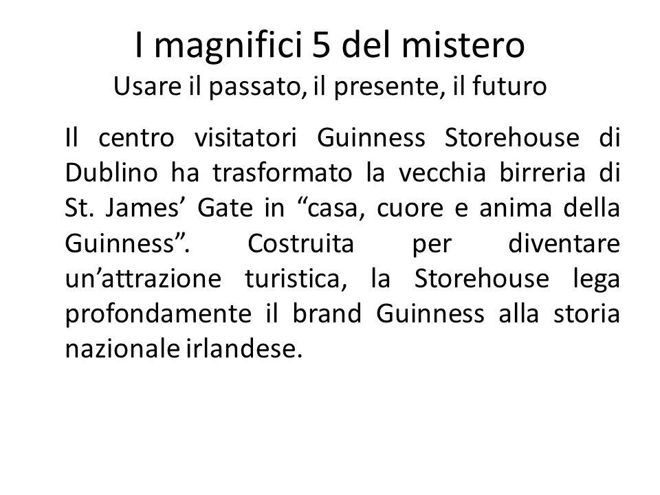I magnifici 5 del mistero Usare il passato, il presente, il futuro