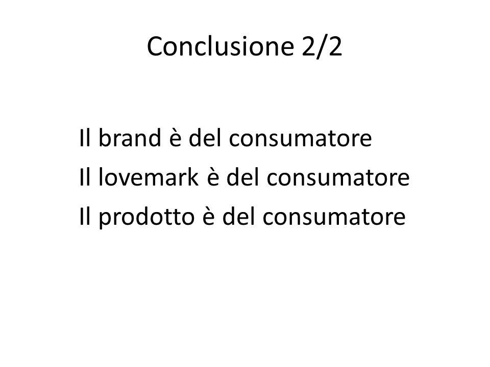 Conclusione 2/2 Il lovemark è del consumatore
