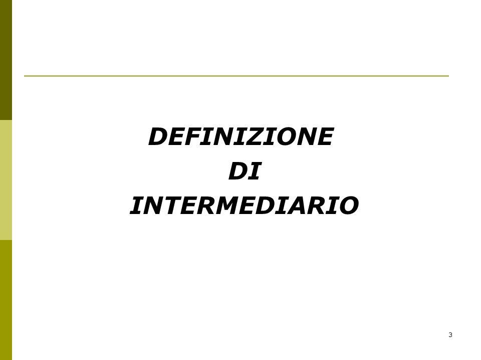 DEFINIZIONE DI INTERMEDIARIO