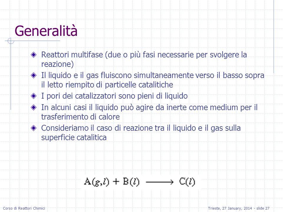 Generalità Reattori multifase (due o più fasi necessarie per svolgere la reazione)