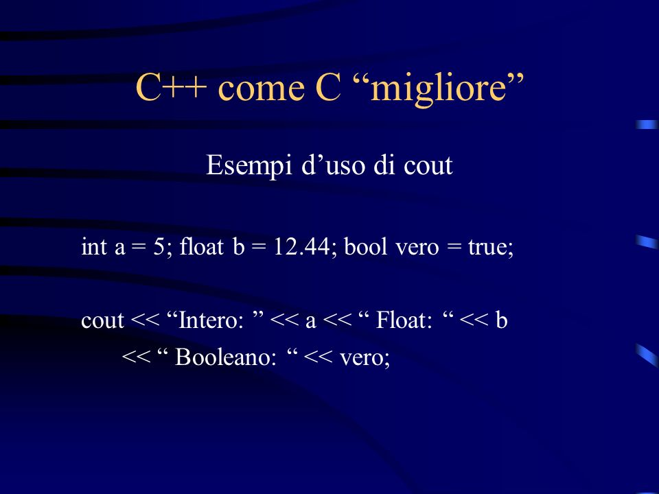 C++ come C migliore Esempi d'uso di cout