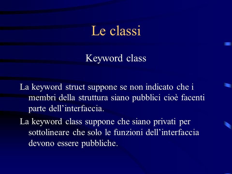 Le classi Keyword class