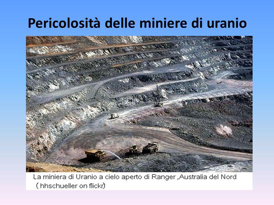 Pericolosità delle miniere di uranio